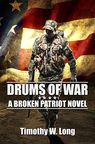 DRUMS OF WAR: A Dystopian Thriller Series (Broken Patriot Book 1) by [Long, Timothy W.]