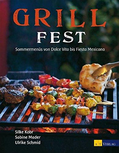 Grillfest: Sommermenüs von Dolce Vita bis Fiesta Mexicana