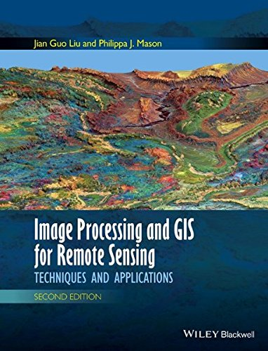 Image Processing and GIS for Remote Sensing: Techniques and Applications by Wiley-Blackwell