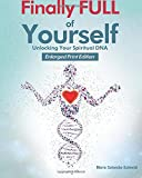 img - for Finally FULL Of Yourself: ENLARGED EDITION: Unlocking Your Spiritual DNA book / textbook / text book