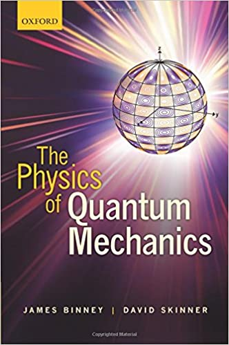 The physics of quantum mechanics james binney david skinner the physics of quantum mechanics james binney david skinner 9780199688579 amazon books fandeluxe Gallery