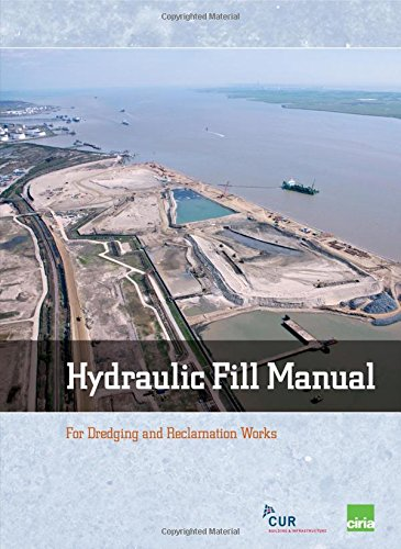 Hydraulic Fill Manual: For Dredging And Reclamation Works (Curnet Publication)