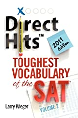 Direct Hits Toughest Vocabulary of the SAT: Volume 2 2011 Edition Paperback