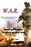 W. A. R. Wisdom and Revelation Devotional and Study Guide, Brian Knack, 147000562X