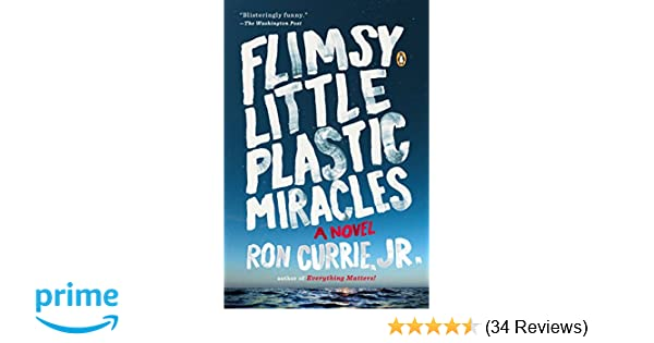 Flimsy Little Plastic Miracles A Novel Ron Currie 9780143124429