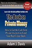 img - for The Book on Private Money: How to Get the Cash from Private Investors to Fund Your Real Estate Deals book / textbook / text book