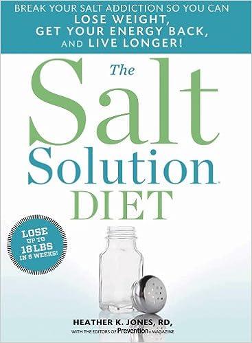 The Salt Solution Diet: Break your salt addiction so you can lose ...