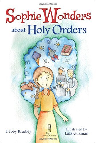Read Online Sophie Wonders About Holy Orders (Sophie Wonders About the Sacraments) ebook