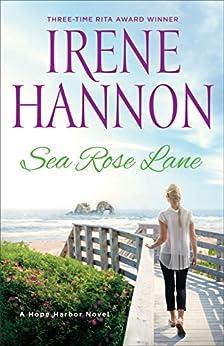 Sea Rose Lane: A Hope Harbor Novel by [Hannon, Irene]