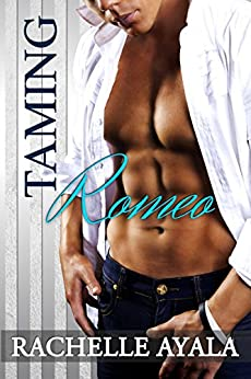Taming Romeo (Contemporary Romance) (Sanchez Sisters Book 1) by [Ayala, Rachelle]
