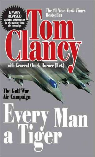 Read Online Every Man a Tiger: The Gulf War Air Campaign PDF