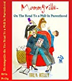 Mommyville - On The Road To A PhD In Parenthood