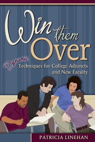 Win Them Over: Dynamic Techniques for College Adjuncts and New Faculty