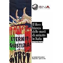 Libro bianco delle morti di amianto in Italia (QTO - Quaderni Tematici dell'ONA Vol. 131) (Italian Edition)