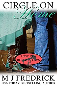 Circle on Home (Lost in a Boom Town Book 5) by [Fredrick, MJ]