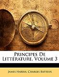 Principes de Littérature, James Harris and Charles Batteux, 1142337766
