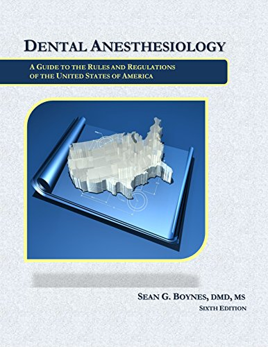 R.e.a.d Dental Anesthesiology: A Guide to the Rules and Regulations of the United States of America [Z.I.P]