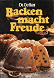 img - for Dr. Oetker Backen macht Freude (Baking Makes Joy) book / textbook / text book