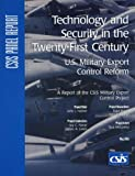 img - for Technology and Security in the Twenty-First Century: U.S. Military Export Control Reform (CSIS Reports) book / textbook / text book
