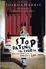 Stop Dating the Church!: Fall in Love with the Family of God (LifeChange Books) Hardcover