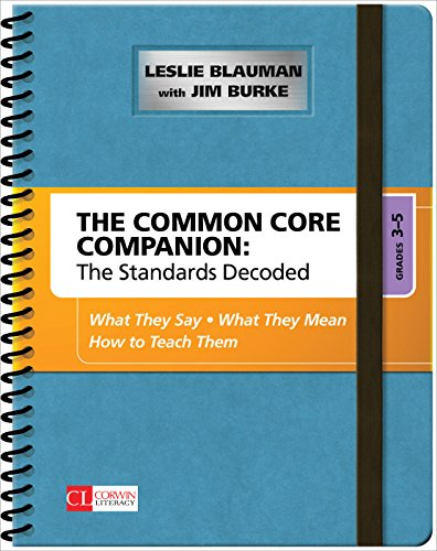 Download The Common Core Companion: The Standards Decoded, Grades 3-5: What They Say, What They Mean, How to Teach Them (Corwin Literacy) Pdf