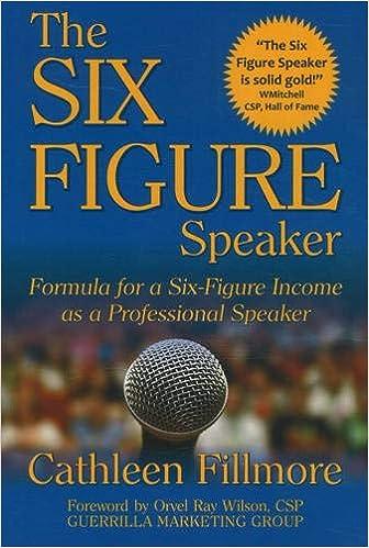 The Six-Figure Speaker Formula for a Six-Figure Income as a Professional Speaker