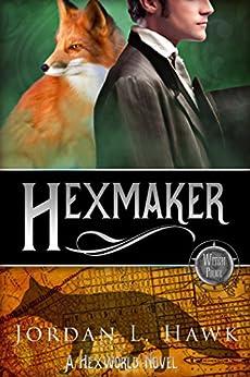 Hexmaker (Hexworld Book 2) by [Hawk, Jordan L.]