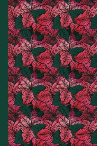 Journal: Leaves and Flowers (Red and Green) 6x9 - LINED JOURNAL - Writing journal with blank lined pages (Flowers Lined Journal Series) pdf epub