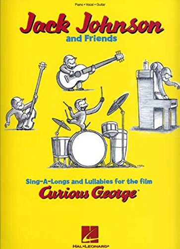 Jack Johnson and Friends - Sing-A-Longs and Lullabies for the Film Curious George: Piano/Vocal/Guitar