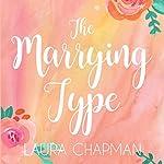 The Marrying Type | Laura Chapman