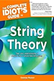 Complete Idiot's Guide to String Theory (Complete Idiot's Guides (Lifestyle Paperback))