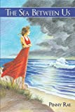 The Sea Between Us, Penny Rae and Penny Tschappat, 1449053289