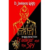 Tracker and the Spy: Dragon Horse War