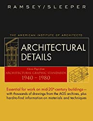 Architectural Details: Classic Pages from Architectural Graphic Standards 1940-1980 (Architecture)