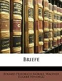 Briefe, Volume 2 (German Edition), Eduard Friedrich Mrike and Eduard Friedrich Mörike, 1147647631
