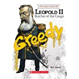 Wicked History: Leopold II: Butcher of the Congo