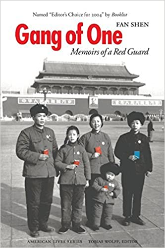 Gang of One: Memoirs of a Red Guard (American Lives) by Fan Shen (2006-03-01)