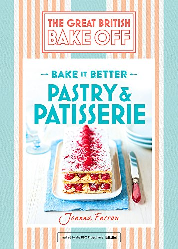 Great British Bake Off — Bake it Better (No.8): Pastry & Patisserie by Joanna Farrow