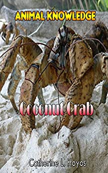 Coconut Crab Facts For Kids is an animal facts book for ...