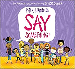 Image result for say something peter reynolds amazon