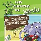 El elefante fotógrafo: un cuento con actividades e ideas para enseñar a llegar lejos (