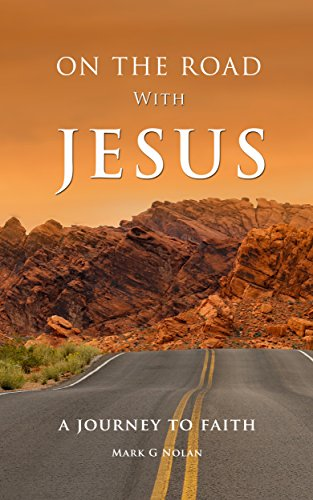 ON THE ROAD WITH JESUS: A JOURNEY TO FAITH