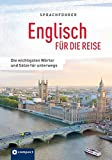 Englisch für die Reise: Die wichtigsten Wörter & Sätze für unterwegs. Mit Zeige-Wörterbuch (SilverLine Sprachführer)