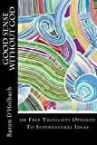 Good Sense without God: The Revolutionary Treatise on Free Thought