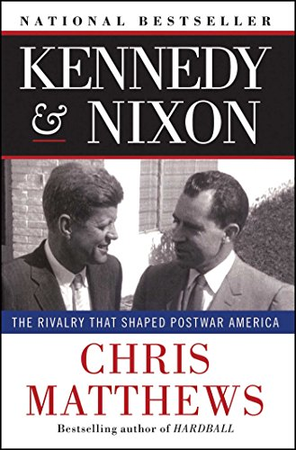 Kennedy & Nixon: The Rivalry that Shaped Postwar America