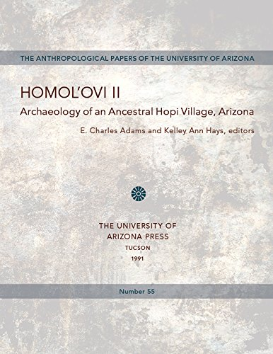 Homol'ovi II: Archaeology of an Ancestral Hopi Village, Arizona (Anthropological Papers)