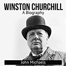 Winston Churchill: A Biography Audiobook by John Michaels Narrated by Al Henderson