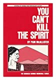 You Can't Kill the Spirit, McAllister, Pam, 0865711313