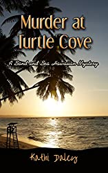 Murder  At Turtle Cove (Sand and Sea Hawaiian Mystery Book 5)