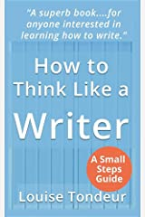 How to Think Like a Writer: a Short Book for Creative Writing Students and Their Tutors Paperback